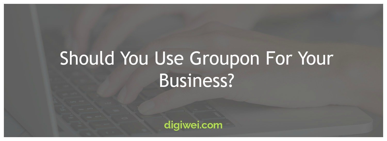 Should You Use Groupon For Your Business?