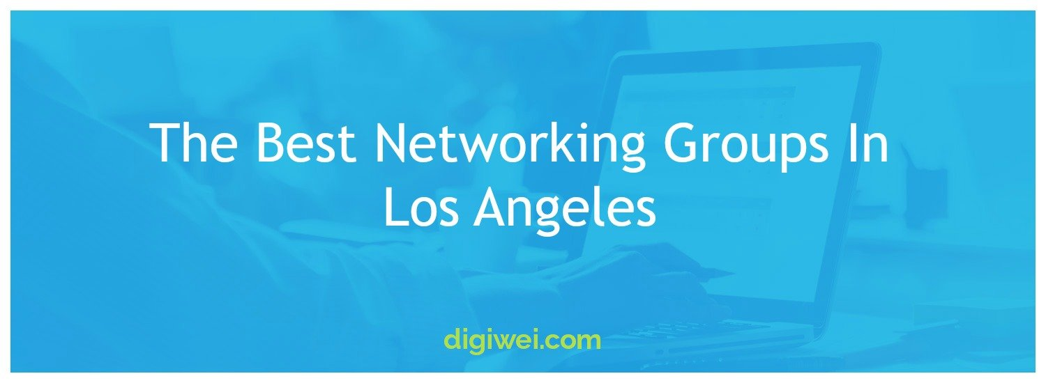 The Best Networking Groups In Los Angeles